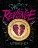 Cover for Sweet revenge: passive-aggressive desserts for your exes & enemies