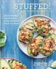 Cover for Stuffed! the art of the edible vegetable boat: quick, healthy, and deliciou...