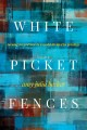 Cover for White picket fences: turning toward love in a world divided by privilege