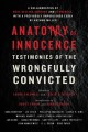 Cover for Anatomy of innocence: testimonies of the wrongfully convicted