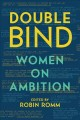 Cover for Double bind: women on ambition