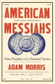 Cover for American messiahs: false prophets of a damned nation