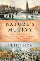 Cover for Nature's mutiny: how the little Ice Age of the long seventeenth century tra...