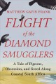 Cover for Flight of the diamond smugglers: a tale of pigeons, obsession, and greed al...