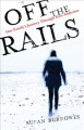 Cover for Off the Rails: One Family's Journey Through Teen Addiction