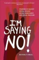 Cover for I'm Saying No!: Standing Up Against Sexual Assault, Sexual Harassment, and ...