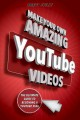 Cover for Make your own amazing YouTube videos: learn how to film, edit, and upload q...
