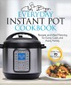 Cover for The everyday Instant Pot cookbook: recipes and meal planning for every cook...