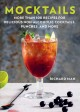 Cover for Mocktails: More Than 100 Recipes for Delicious Non-alcoholic Cocktails, Pun...