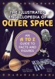 Cover for The illustrated encyclopedia of outer space: an A to Z guide to facts and f...