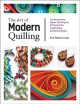 Cover for The art of modern quilling: contemporary paper techniques & projects for ca...