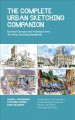 Cover for The complete urban sketching companion: essential concepts and techniques f...