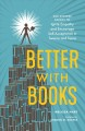 Cover for Better with books: 500 diverse books to ignite empathy and encourage self-a...