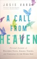 Cover for A call from heaven: personal accounts of deathbed visits, angelic visions, ...