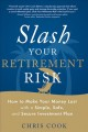 Cover for Slash your retirement risk: how to make your money last with a simple, safe...