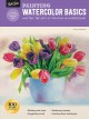 Cover for Painting Watercolor Basics: Master the Art of Painting in Watercolor