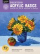 Cover for Painting Acrylic Basics: Master the Art of Painting in Acrylic