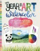 Cover for Your year in art: watercolor: a project for every week of the year to inspi...