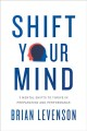 Cover for Shift Your Mind: 9 Mental Shifts to Thrive in Preparation and Performance