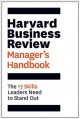 Cover for Harvard Business Review manager's handbook: the 17 skills leaders need to s...