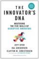 Cover for The innovator's DNA: mastering the five skills of disruptive innovators