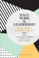 Cover for Race, work, and leadership: new perspectives on the black experience