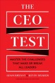 Cover for The CEO test: master the challenges that make or break all leaders