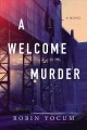 Cover for A welcome murder: a novel