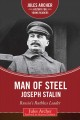 Cover for Man of steel, Joseph Stalin: Russia's ruthless ruler