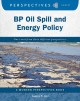 Cover for BP oil spill and energy policy