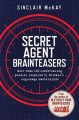 Cover for Secret Agent Brainteasers: More Than 100 Codebreaking Puzzles Inspired by B...