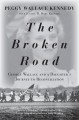 Cover for The broken road / George Wallace and a Daughterѫs Journey to Reconciliatio...