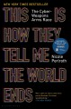 Cover for This is how they tell me the world ends: the cyber-weapons arms race