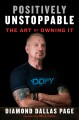 Cover for Positively unstoppable: the art of owning it