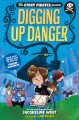 Cover for The story pirates present: digging up danger