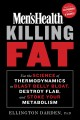 Cover for Men's health killing fat / Use the Science of Thermodynamics to Blast Belly...