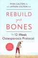 Cover for Rebuild your bones: the 12-week osteoporosis protocol