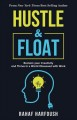Cover for Hustle and Float: The Plight of Productive Creatives and the Future of Work