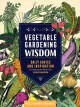 Cover for Vegetable Gardening Wisdom: Daily Advice and Inspiration for Getting the Mo...
