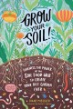 Cover for Grow your soil!: harness the power of the soil food web to create your best...