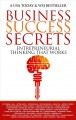 Cover for Business Success Secrets: Entrepreneurial Thinking That Works