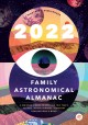 Cover for The 2022 Family Astronomical Almanac: How to Spot This Year's Planets, Ecli...