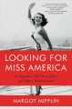 Cover for Looking for Miss America: a pageant's 100-year quest to define womanhood