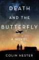 Cover for Death and the butterfly: a novel