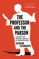 Cover for The professor and the parson: a story of desire, deceit, and defrocking