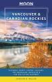 Cover for Moon Vancouver & Canadian Rockies Road Trip: Victoria, Banff, Jasper, Calga...