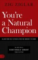 Cover for You're a natural champion: allow your self-esteem & positive mindset to shi...