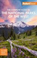 Cover for Fodor's the Complete Guide to the National Parks of the West