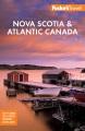 Cover for Fodor's Nova Scotia & Atlantic Canada: With New Brunswick, Prince Edward Is...