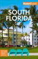 Cover for Fodor's South Florida: With Miami, Fort Lauderdale, and the Keys